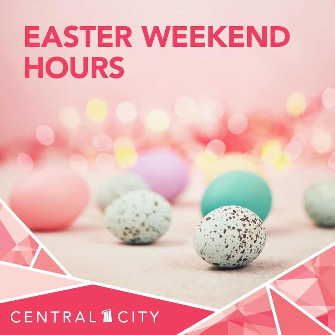 Easter Shopping Hours at Central City